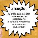 PRAZO PARA TRANCAMENTO DE MATRÍCULA - 2020/1