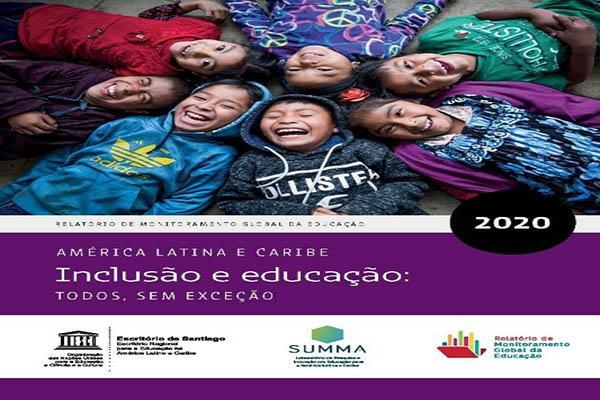 Relatório de monitoramento global da educação 2020, América latina e Caribe: inclusão e educação: todos, sem exceção