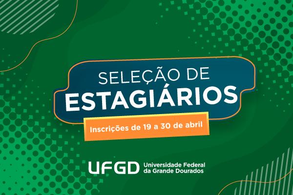 UFGD abre processo seletivo para vagas de estágio